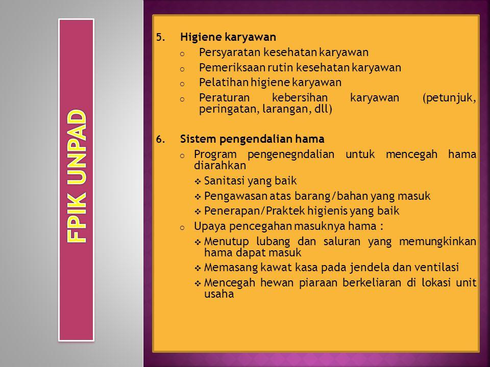 5. Higiene karyawan o Persyaratan kesehatan karyawan o Pemeriksaan rutin kesehatan karyawan o Pelatihan higiene karyawan o Peraturan kebersihan karyaw