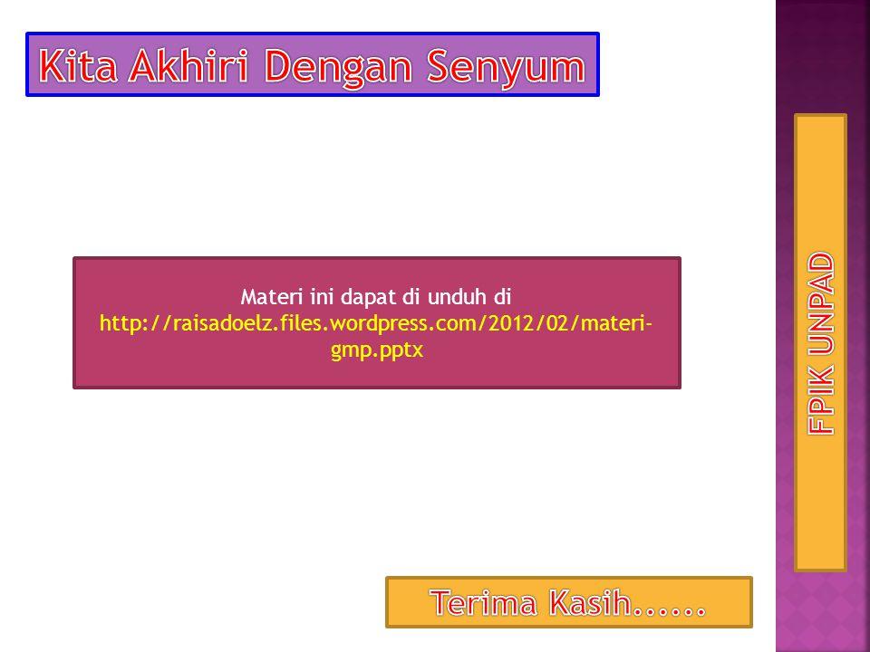 Materi ini dapat di unduh di http://raisadoelz.files.wordpress.com/2012/02/materi- gmp.pptx