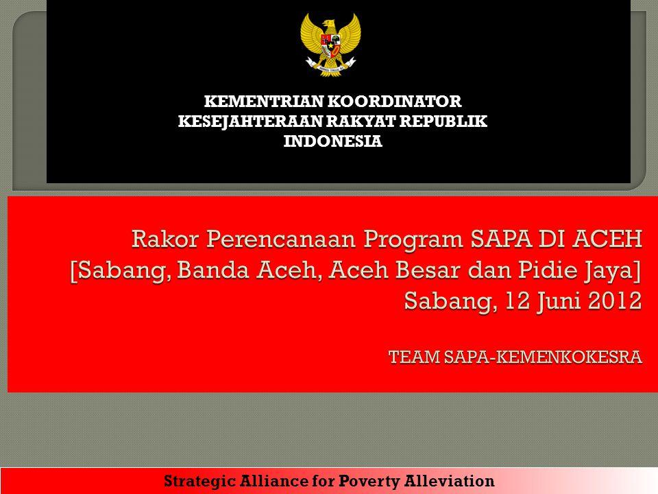 Strategic Alliance for Poverty Alleviation KEMENTRIAN KOORDINATOR KESEJAHTERAAN RAKYAT REPUBLIK INDONESIA