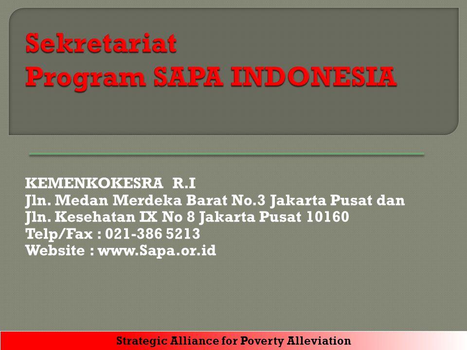 KEMENKOKESRA R.I Jln. Medan Merdeka Barat No.3 Jakarta Pusat dan Jln. Kesehatan IX No 8 Jakarta Pusat 10160 Telp/Fax : 021-386 5213 Website : www.Sapa