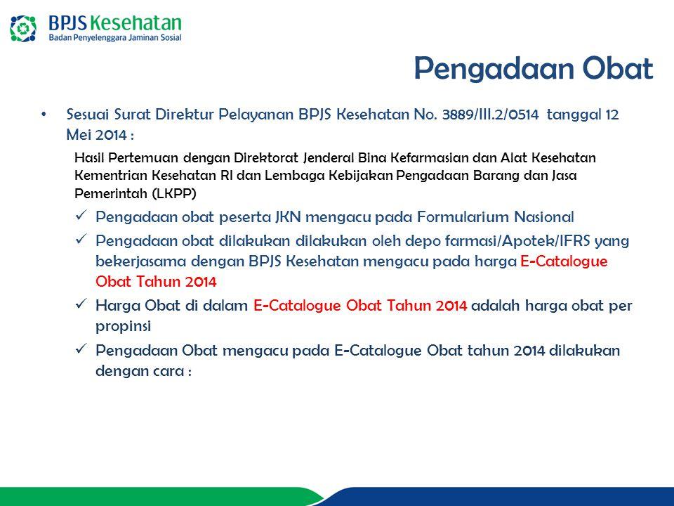 Sesuai Surat Direktur Pelayanan BPJS Kesehatan No. 3889/III.2/0514 tanggal 12 Mei 2014 : Hasil Pertemuan dengan Direktorat Jenderal Bina Kefarmasian d