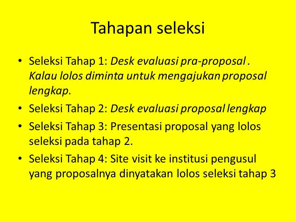 Tahapan seleksi Seleksi Tahap 1: Desk evaluasi pra-proposal.