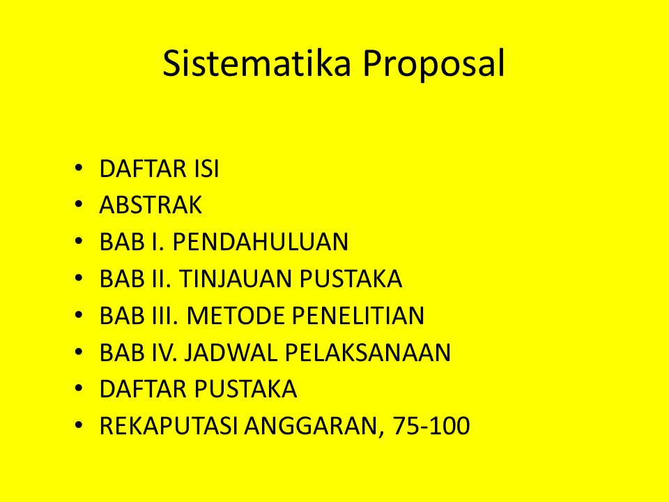 Sistematika Proposal DAFTAR ISI ABSTRAK BAB I.PENDAHULUAN BAB II.