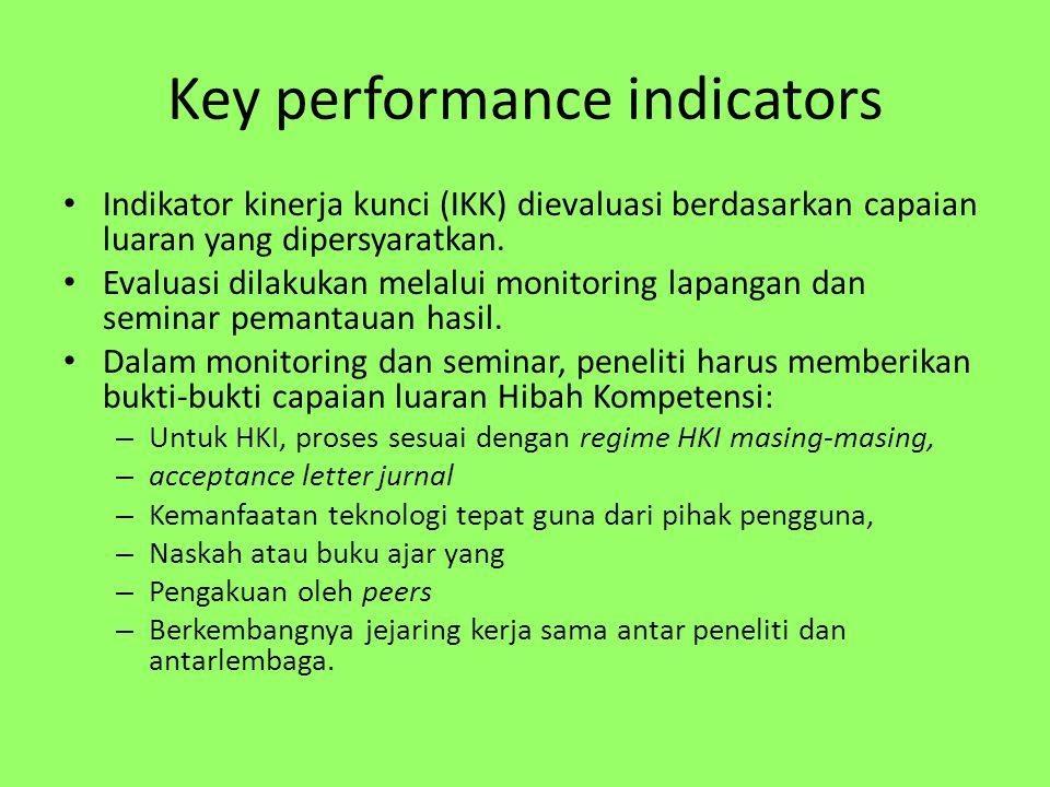 Key performance indicators Indikator kinerja kunci (IKK) dievaluasi berdasarkan capaian luaran yang dipersyaratkan.