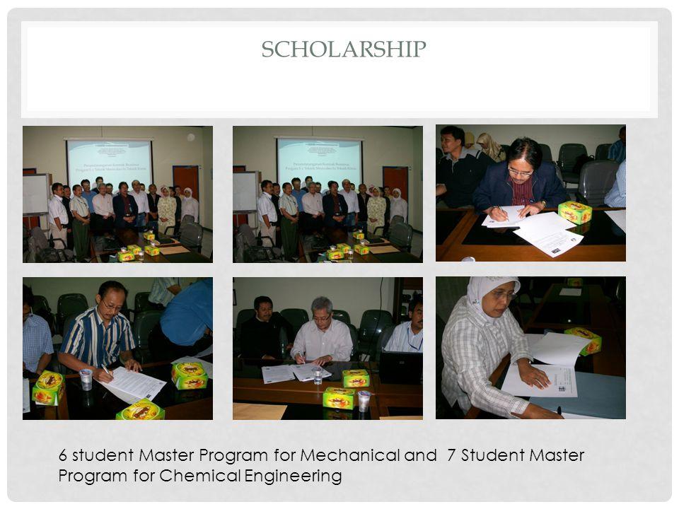 SCHOLARSHIP 6 student Master Program for Mechanical and 7 Student Master Program for Chemical Engineering