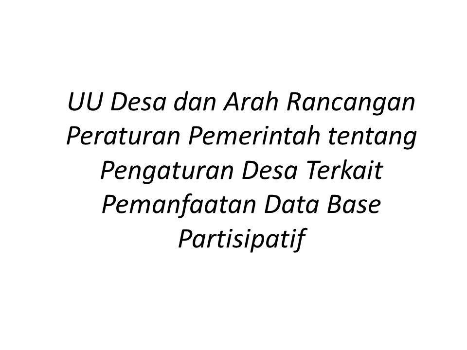 UU Desa dan Arah Rancangan Peraturan Pemerintah tentang Pengaturan Desa Terkait Pemanfaatan Data Base Partisipatif