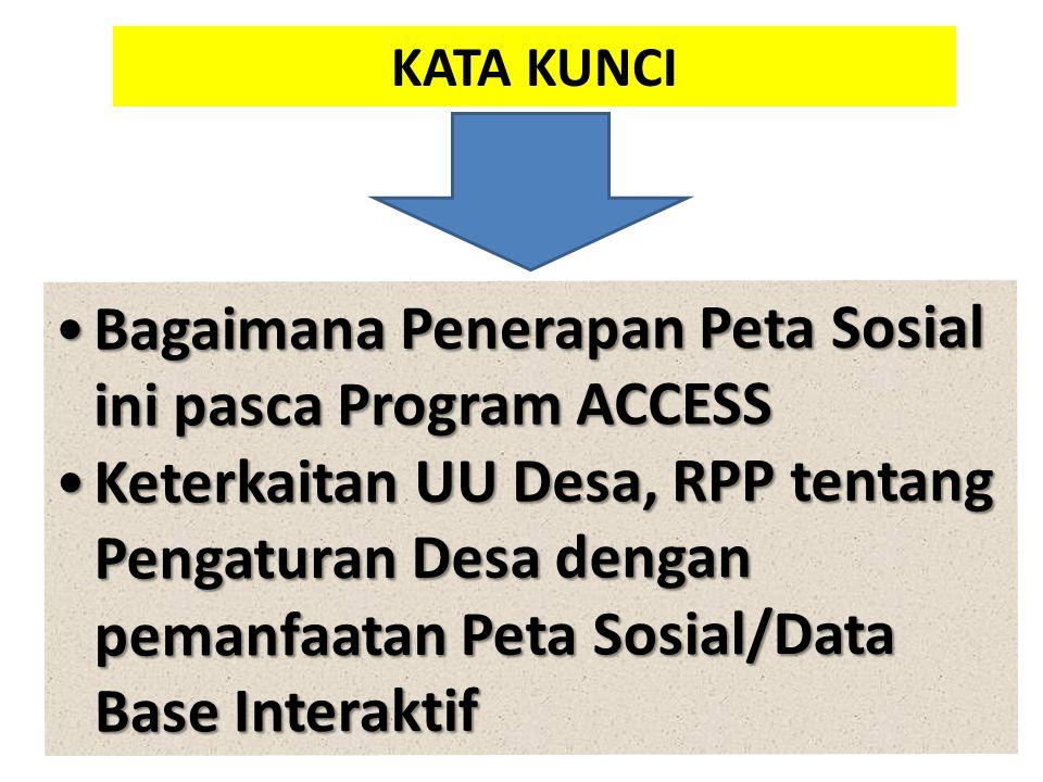 Bagaimana Penerapan Peta Sosial ini pasca Program ACCESSBagaimana Penerapan Peta Sosial ini pasca Program ACCESS Keterkaitan UU Desa, RPP tentang Peng