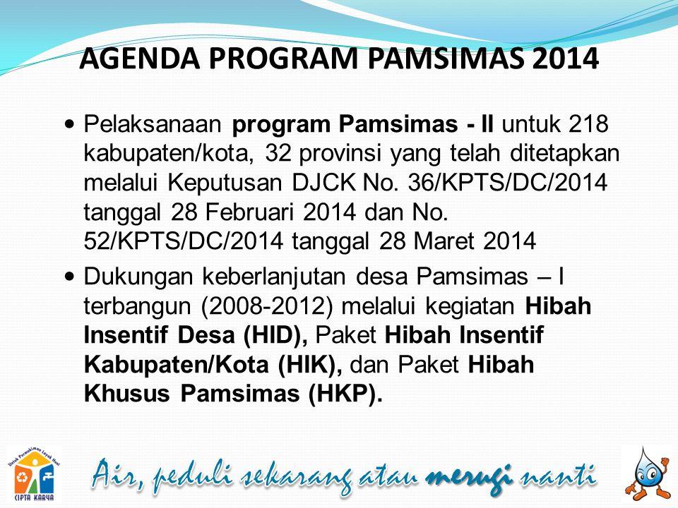 Pelaksanaan program Pamsimas - II untuk 218 kabupaten/kota, 32 provinsi yang telah ditetapkan melalui Keputusan DJCK No. 36/KPTS/DC/2014 tanggal 28 Fe