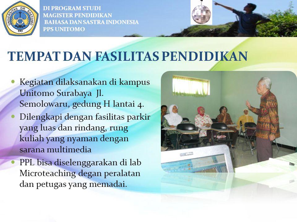 TEMPAT DAN FASILITAS PENDIDIKAN Kegiatan dilaksanakan di kampus Unitomo Surabaya Jl.