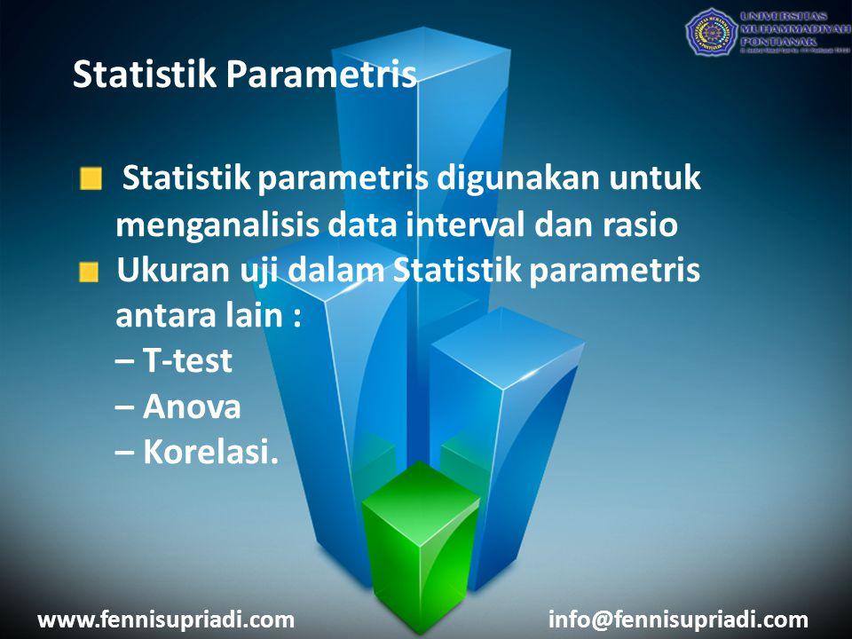 Statistik Parametris Statistik parametris digunakan untuk menganalisis data interval dan rasio Ukuran uji dalam Statistik parametris antara lain : – T