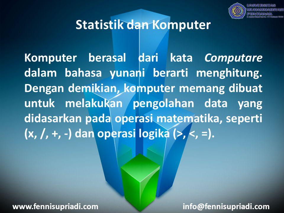 Statistik dan Komputer Komputer berasal dari kata Computare dalam bahasa yunani berarti menghitung. Dengan demikian, komputer memang dibuat untuk mela