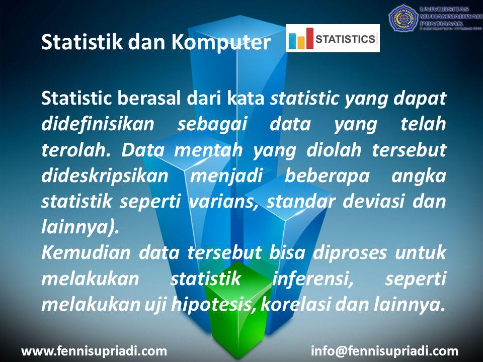 Statistik dan Komputer Statistic berasal dari kata statistic yang dapat didefinisikan sebagai data yang telah terolah. Data mentah yang diolah tersebu