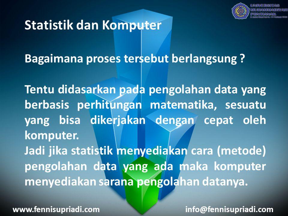 Statistik dan Komputer Bagaimana proses tersebut berlangsung ? Tentu didasarkan pada pengolahan data yang berbasis perhitungan matematika, sesuatu yan