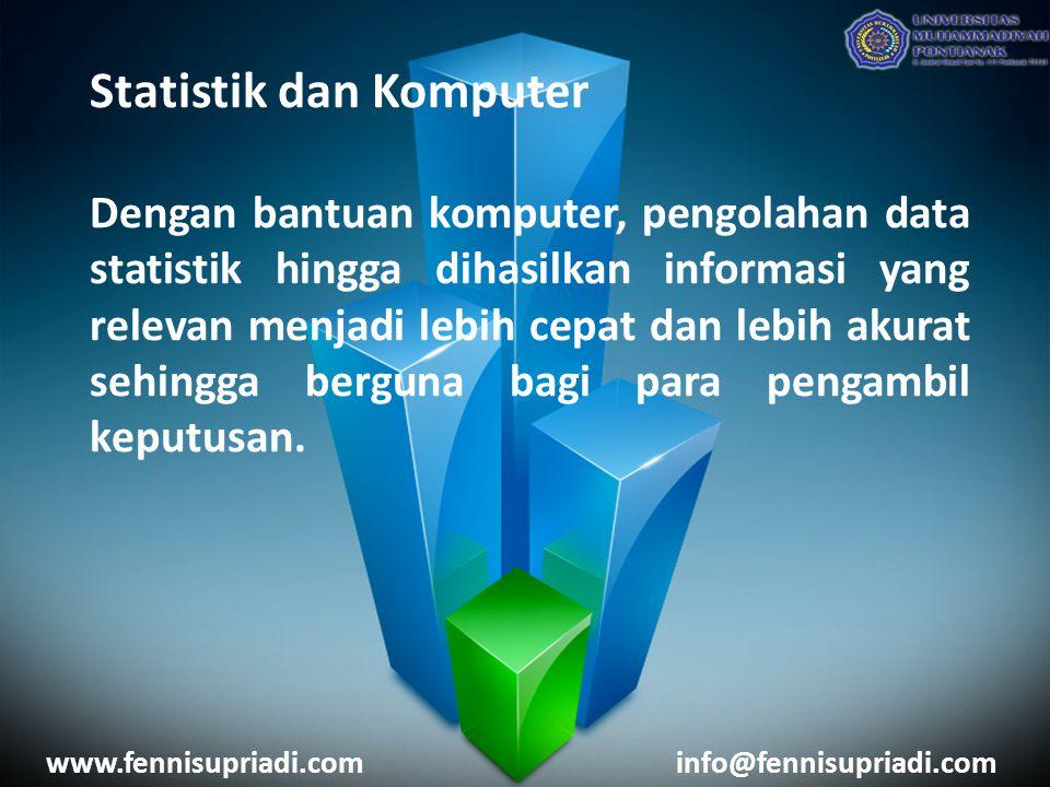Statistik dan Komputer Dengan bantuan komputer, pengolahan data statistik hingga dihasilkan informasi yang relevan menjadi lebih cepat dan lebih akura
