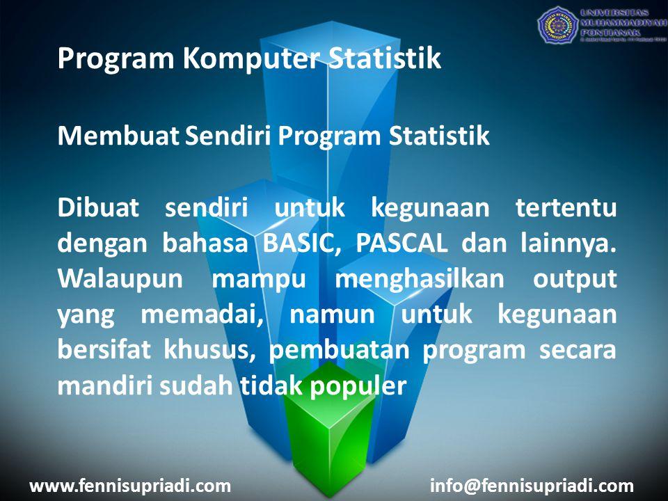 Program Komputer Statistik Membuat Sendiri Program Statistik Dibuat sendiri untuk kegunaan tertentu dengan bahasa BASIC, PASCAL dan lainnya. Walaupun