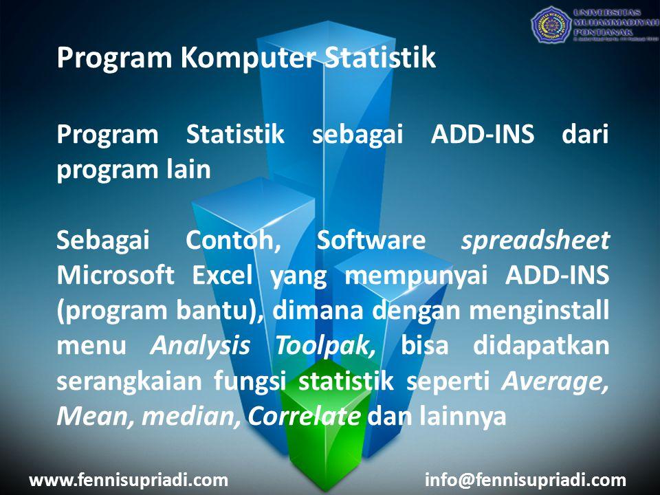 Program Komputer Statistik Program Statistik sebagai ADD-INS dari program lain Sebagai Contoh, Software spreadsheet Microsoft Excel yang mempunyai ADD