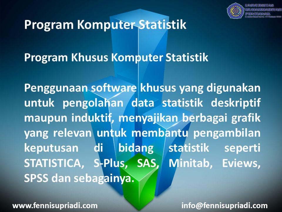 Program Komputer Statistik Program Khusus Komputer Statistik Penggunaan software khusus yang digunakan untuk pengolahan data statistik deskriptif maup