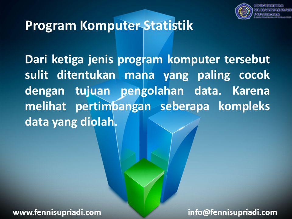Program Komputer Statistik Dari ketiga jenis program komputer tersebut sulit ditentukan mana yang paling cocok dengan tujuan pengolahan data. Karena m