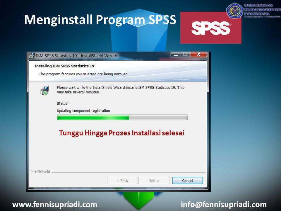 Menginstall Program SPSS www.fennisupriadi.cominfo@fennisupriadi.com Tunggu Hingga Proses Installasi selesai