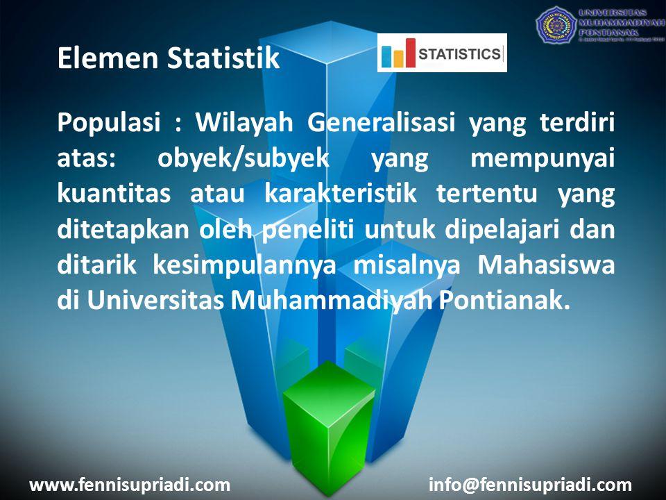 Elemen Statistik Populasi : Wilayah Generalisasi yang terdiri atas: obyek/subyek yang mempunyai kuantitas atau karakteristik tertentu yang ditetapkan