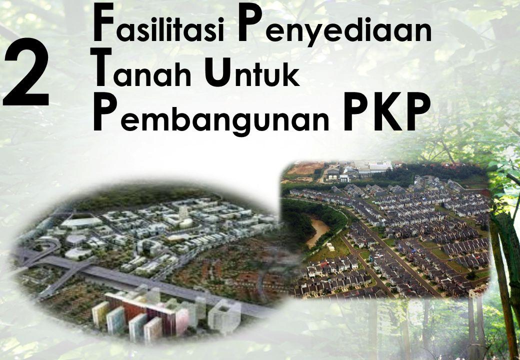 F asilitasi P enyediaan T anah u ntuk P embangunan PKP 2