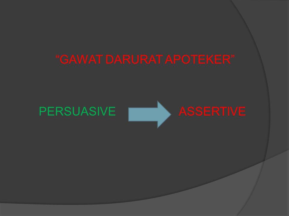 """""""GAWAT DARURAT APOTEKER"""" PERSUASIVE ASSERTIVE"""