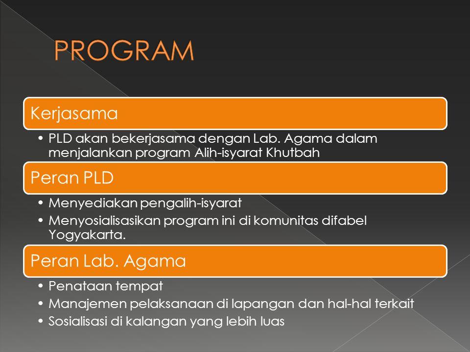 Kerjasama PLD akan bekerjasama dengan Lab. Agama dalam menjalankan program Alih-isyarat Khutbah Peran PLD Menyediakan pengalih-isyarat Menyosialisasik