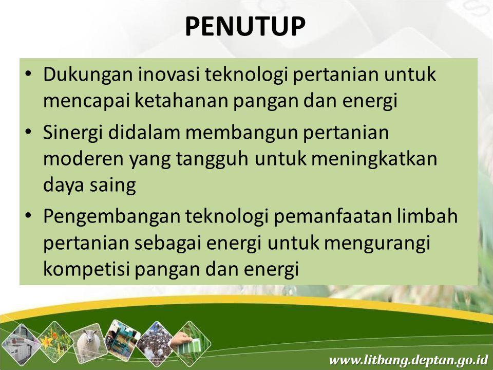 www.litbang.deptan.go.id PENUTUP Dukungan inovasi teknologi pertanian untuk mencapai ketahanan pangan dan energi Sinergi didalam membangun pertanian m