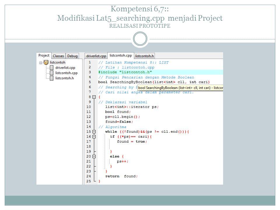 Kompetensi 6,7:: Modifikasi Lat5_searching.cpp menjadi Project REALISASI PROTOTIPE