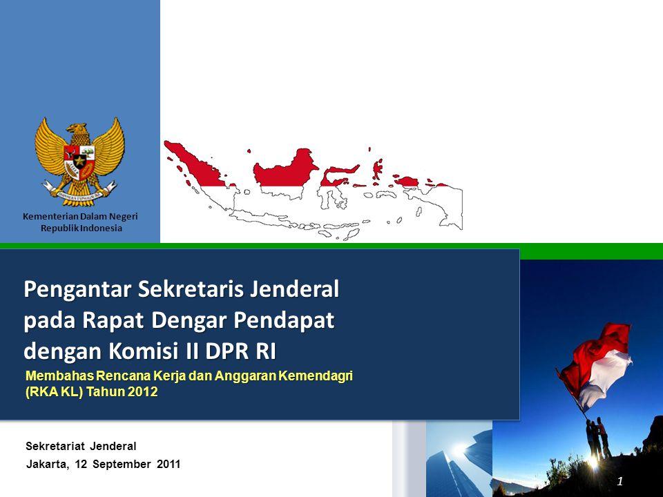 Kementerian Dalam Negeri Republik Indonesia Pengantar Sekretaris Jenderal pada Rapat Dengar Pendapat dengan Komisi II DPR RI Jakarta, 12 September 201