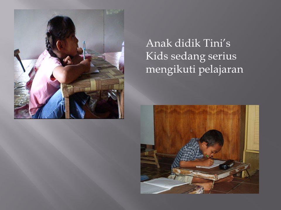 Anak didik Tini's Kids adalah anak-anak yang berasal dari ekonomi menengah kebawah