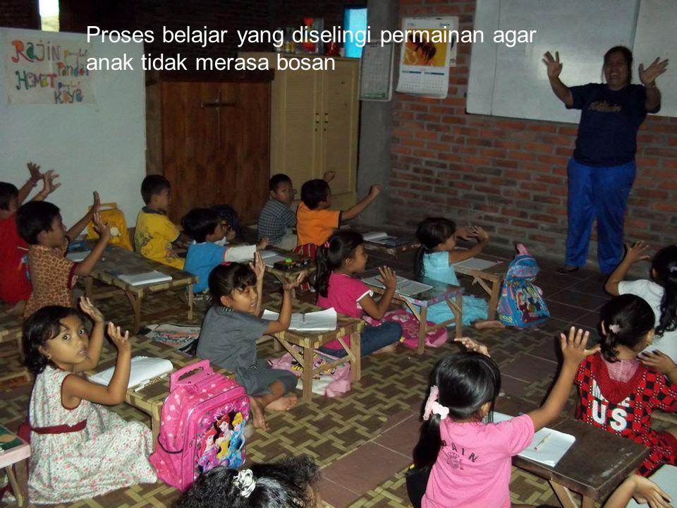 Proses belajar yang diselingi permainan agar anak tidak merasa bosan
