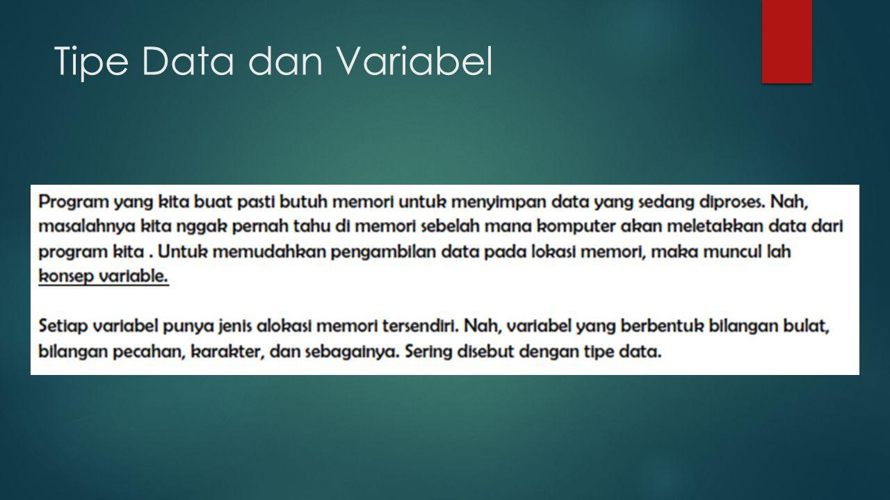 Tipe Data dan Variabel