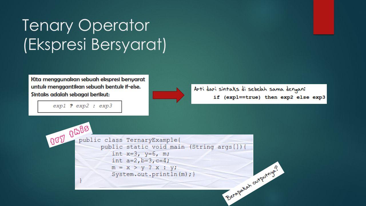 Tenary Operator (Ekspresi Bersyarat)