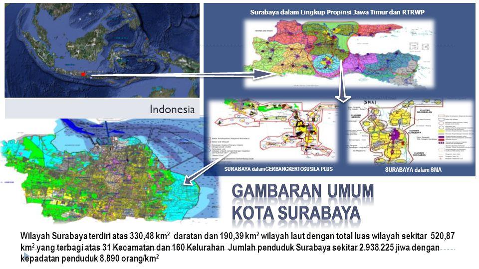 SURABAYA dalam SMA SURABAYA dalam GERBANGKERTOSUSILA PLUS Surabaya dalam Lingkup Propinsi Jawa Timur dan RTRWP Indonesia Wilayah Surabaya terdiri atas