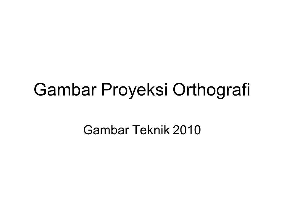 Gambar Proyeksi Orthografi Gambar Teknik 2010