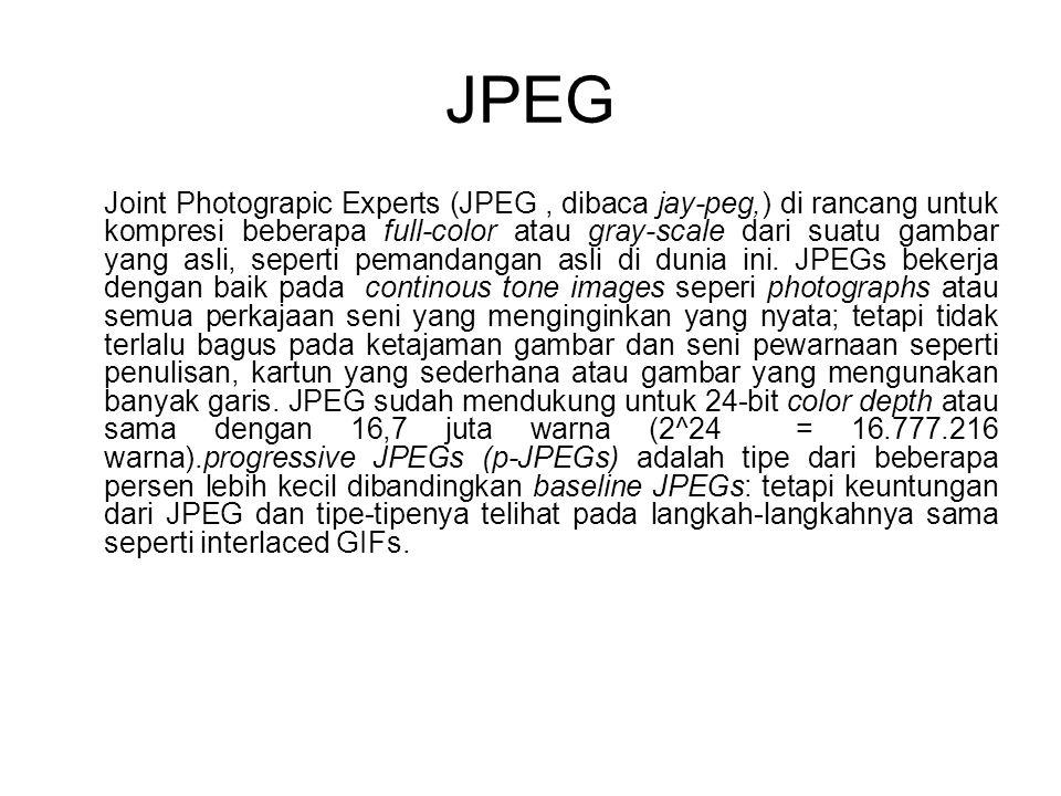 JPEG Joint Photograpic Experts (JPEG, dibaca jay-peg,) di rancang untuk kompresi beberapa full-color atau gray-scale dari suatu gambar yang asli, sepe