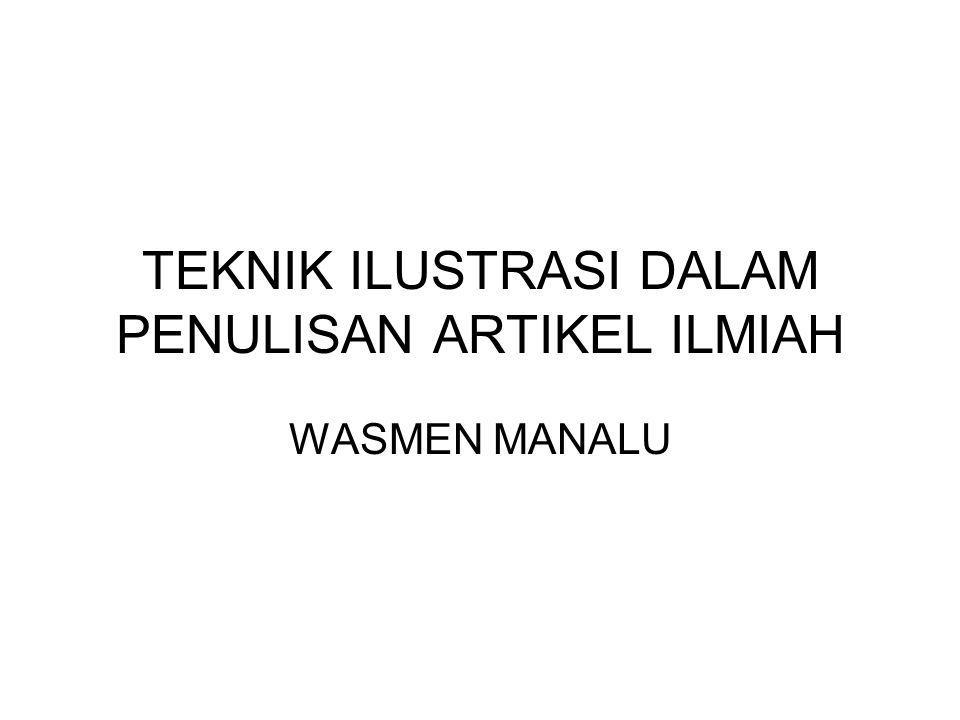 TEKNIK ILUSTRASI DALAM PENULISAN ARTIKEL ILMIAH WASMEN MANALU