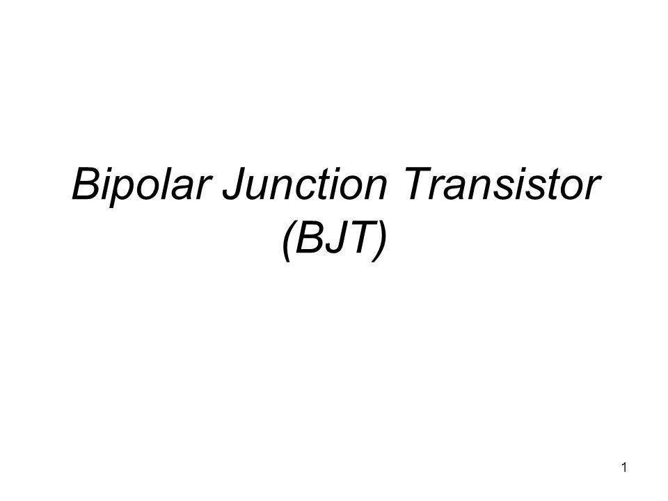 1 Bipolar Junction Transistor (BJT)