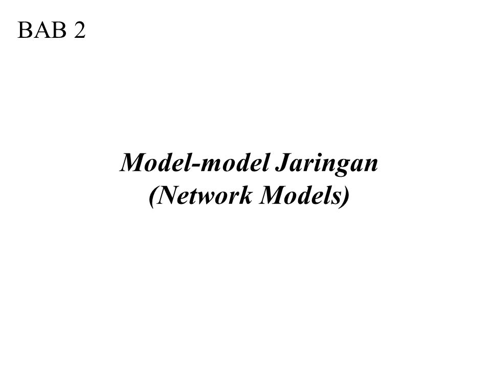 BAB 2 Model-model Jaringan (Network Models)