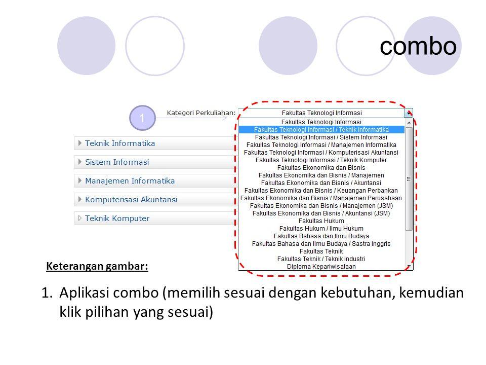 combo 1 1.Aplikasi combo (memilih sesuai dengan kebutuhan, kemudian klik pilihan yang sesuai) Keterangan gambar: