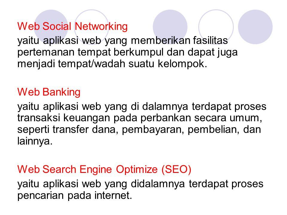 Web Social Networking yaitu aplikasi web yang memberikan fasilitas pertemanan tempat berkumpul dan dapat juga menjadi tempat/wadah suatu kelompok. Web