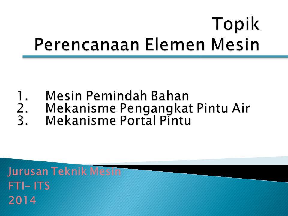 Jurusan Teknik Mesin FTI- ITS 2014