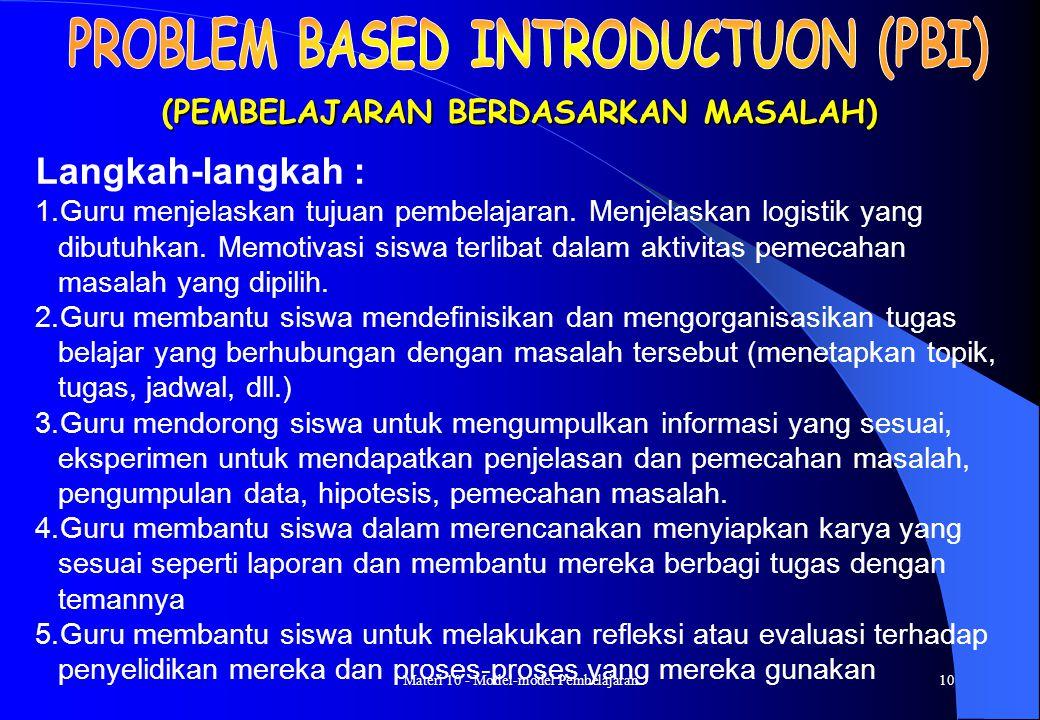 Materi 10 - Model-model Pembelajaran9 (ARONSON, BLANEY, STEPHEN, SIKES, AND SNAPP, 1978) Langkah-langkah : 1.Siswa dikelompokkan ke dalam = 4 anggota tim 2.Tiap orang dalam tim diberi bagian materi yang berbeda 3.Tiap orang dalam tim diberi bagian materi yang ditugaskan 4.Anggota dari tim yang berbeda yang telah mempelajari bagian/sub bab yang sama bertemu dalam kelompok baru (kelompok ahli) untuk mendiskusikan sub bab mereka 5.Setelah selesai diskusi sebagai tim ahli tiap anggota kembali ke kelompok asal dan bergantian mengajar teman satu tim mereka tentang sub bab yang mereka kuasai dan tiap anggota lainnya mendengarkan dengan sungguh- sungguh 6.Tiap tim ahli mempresentasikan hasil diskusi 7.Guru memberi evaluasi 8.Penutup