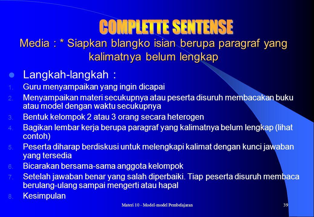 Materi 10 - Model-model Pembelajaran38 Langkah-langkah : ● Guru menyampaikan kompentensi yang ingin dicapai Guru menyajikan materi secukupnya Guru mem