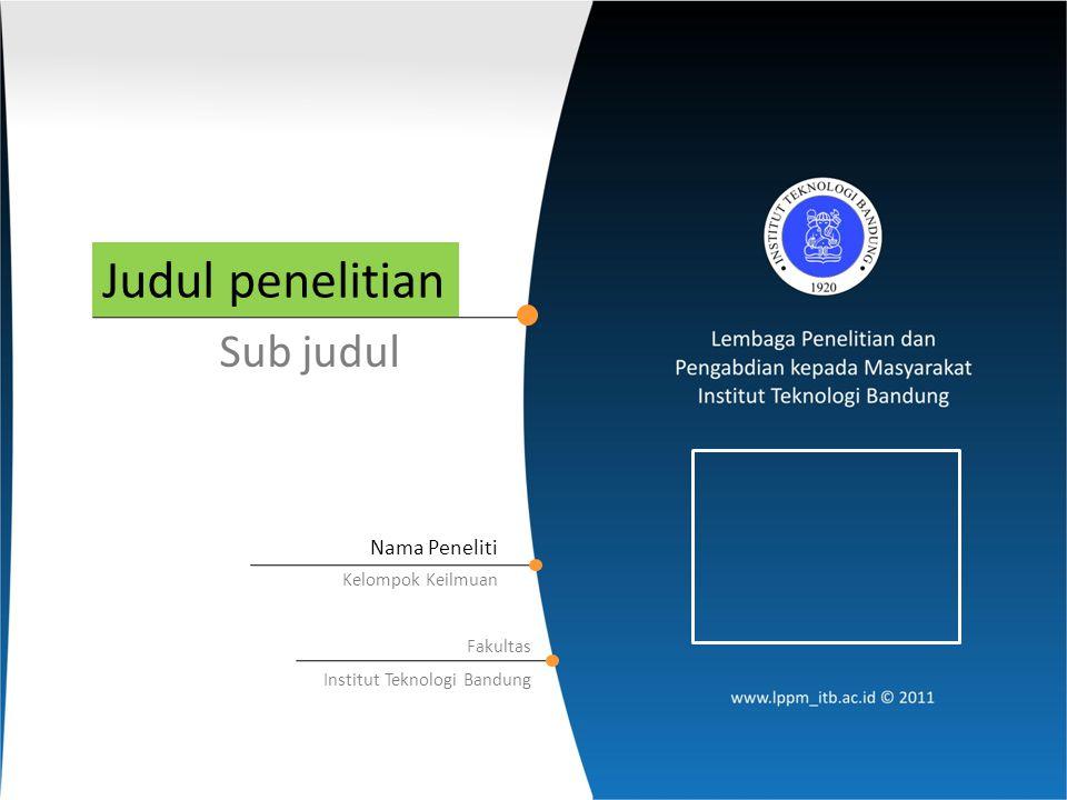 Judul penelitian Sub judul Nama Peneliti Kelompok Keilmuan Fakultas Institut Teknologi Bandung