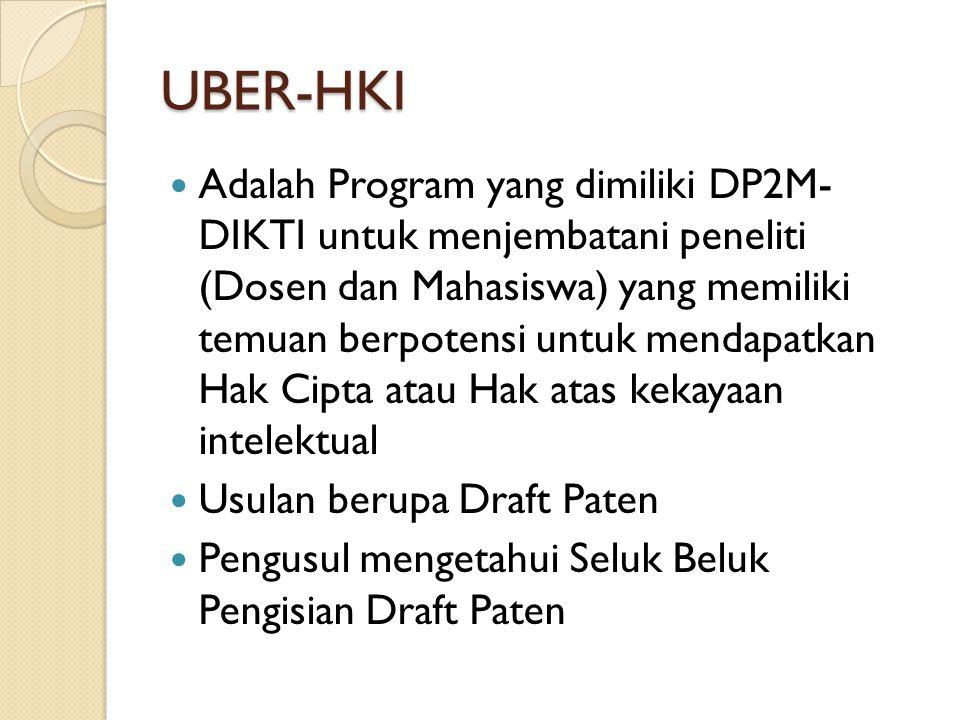 UBER-HKI Adalah Program yang dimiliki DP2M- DIKTI untuk menjembatani peneliti (Dosen dan Mahasiswa) yang memiliki temuan berpotensi untuk mendapatkan