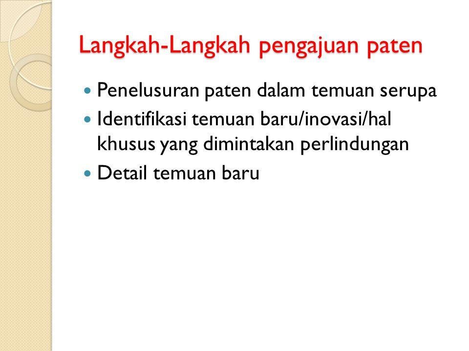 Tahapan: Mengajukan permohonan Pemeriksaan administratif Pengumuman permohonan paten Pemeriksaan subtantif Pemberian atau penolakan