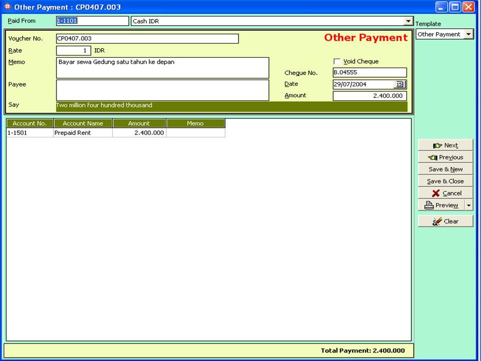 Transaksi 29 Juli 2004 BUKA MENU Activities – Cash/Bank – Other Payment BUKA MENU Activities – Cash/Bank – Other Payment Isi data seperti gambar Isi d