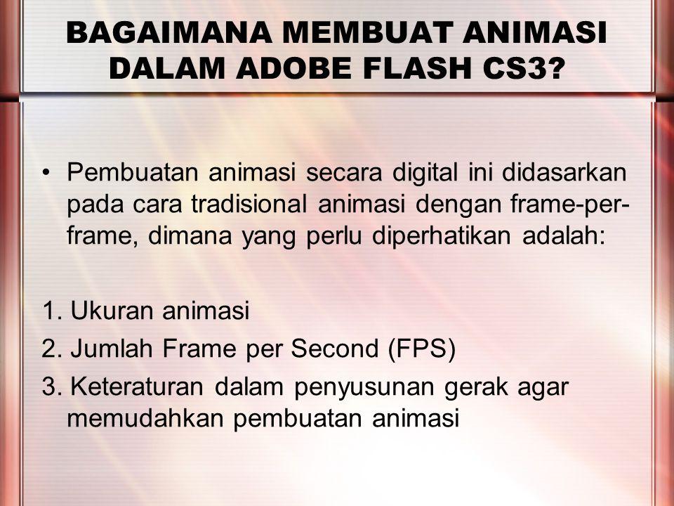 PERTEMUAN 2 Pembuatan animasi secara digital ini didasarkan pada cara tradisional animasi dengan frame-per- frame, dimana yang perlu diperhatikan adal